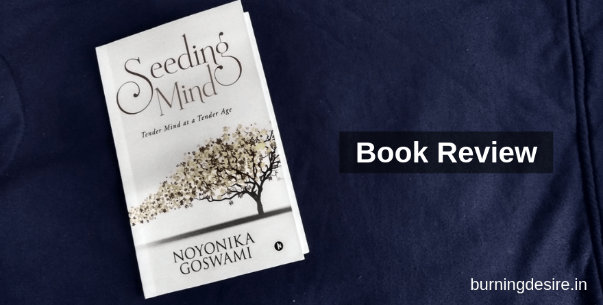 Book Review of Seeding Mind by Noyonika Goswami
