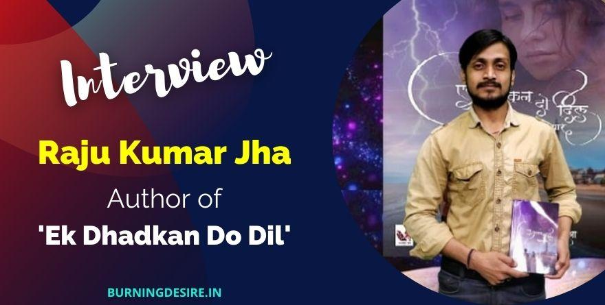 author raju kumar jha interview
