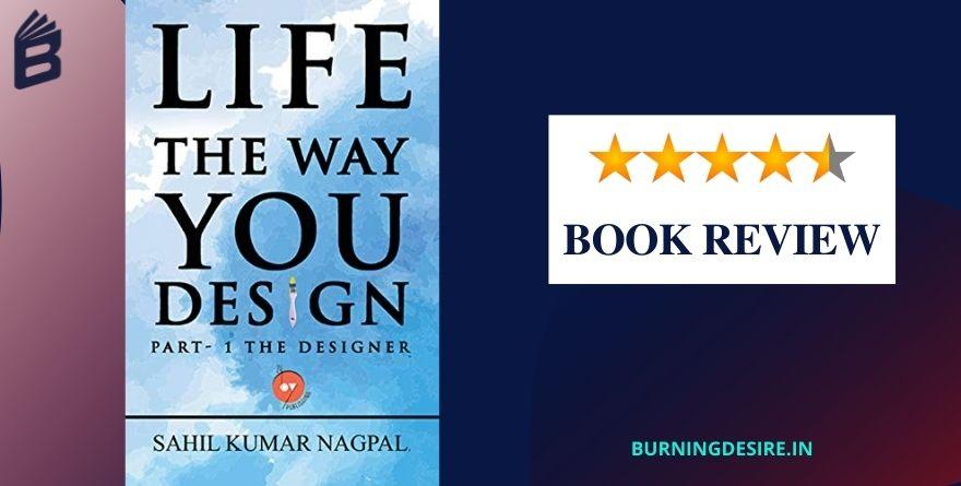 life the way you design sahil kumar nagpal